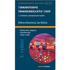 Farmakoterapie tromboembolických stavů: 3. rozšířené a aktualizované vydání - Kniha