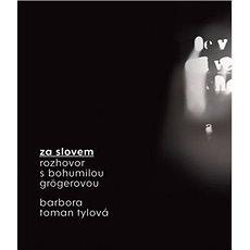 Za slovem: Rozhovor s Bohumilou Grögerovou - Kniha