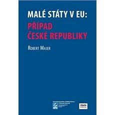 Malé státy v EU: Případ České republiky - Kniha