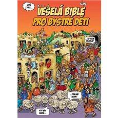 Veselá Bible pro bystré děti - Kniha