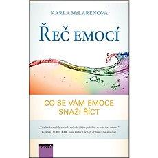 Řeč emocí: Co se vám emoce snaží říct - Kniha