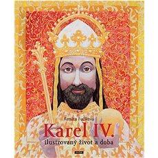 Karel IV.: Ilustrovaný život a doba - Kniha