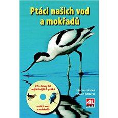 Ptáci našich vod a mokřadů: + CD s 80 hlasy ptáků - Kniha