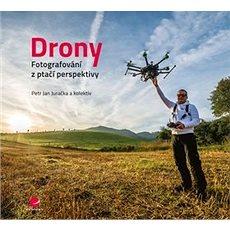 Drony: Fotografování z ptačí perspektivy - Kniha