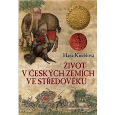 Život v českých zemích ve středověku - Kniha