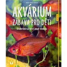 Akvárium zábava pro děti: Dobrodružství pod vodou - Kniha