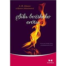 Síla božského erótu: Pozitivní účinky lásky v každodenním životě - Kniha