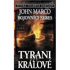 Bojovníci nebes Tyrani a králové: Epická válečná fantasy - Kniha