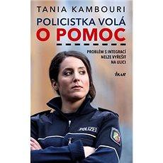 Policistka volá o pomoc: Problém s migrací nelze vyřešit na ulici - Kniha