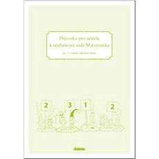 Průvodce pro učitele k učebnicové sadě Matematika: pro 1. ročník základní školy - Kniha