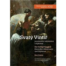 Svatý Vintíř: Poustevník, kolonizátor a diplomat - Kniha
