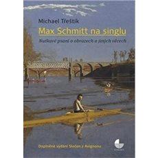 Max Schmitt na singlu: Nutkavé psaní o obrazech a jiných věcech - Kniha