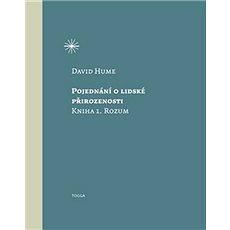 Pojednání o lidské přirozenosti: Kniha 1. Rozum - Kniha