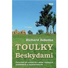 Toulky Beskydami: Putování po známých i méně známých památkách a zajímavostech - Kniha
