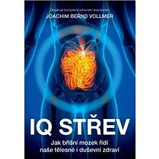 IQ střev: Jak břišní mozek řídí naše tělesné i duševní zdraví - Kniha