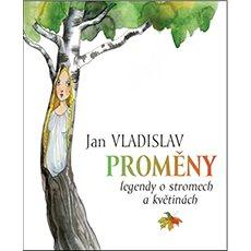 Proměny: Legendy o stromech a květinách - Kniha
