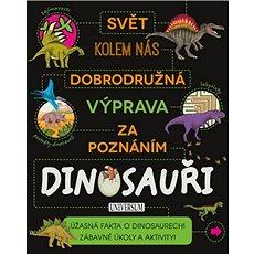 Dobrodružná výprava za poznáním Dinosauři: Svět kolem nás - Kniha