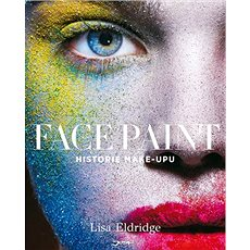 Face Paint: Historie make-upu - Kniha