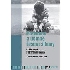 Prevence a účinné řešení šikany: U žáků a studentů s Aspergerovým syndromem a vysoce funkčním autism - Kniha