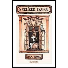 S Orlíkem Prahou Malá Strana - Kniha