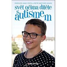 Svět očima dítěte s autismem - Kniha