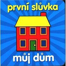 První slůvka Můj dům - Kniha