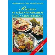 Recepty se sníženým obsahem tuků a zvláště cholesterolu - Kniha