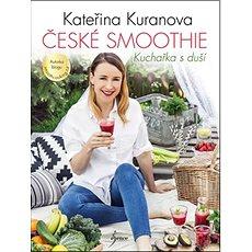 České smoothie: Kuchařka s duší - Kniha