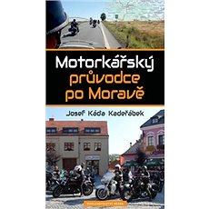 Motorkářský průvodce po Moravě - Kniha
