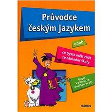 Průvodce českým jazykem: aneb Co byste měli znát ze základní školy - Kniha