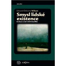 Smysl lidské existence: Evoluce a náš vnitřní konflikt - Kniha