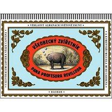 Všeobecný zvířetník pana profesora Revilloda: Věhlasný almanach světové fauny - Kniha