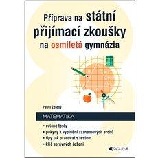Příprava na státní přijímací zkoušky na osmiletá gymnázia: Matematika - Kniha