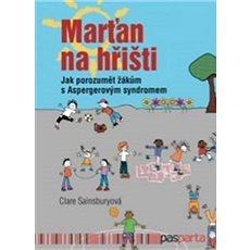 Marťan na hřišti: Jak porozumět žákům s Aspergerovým syndromem - Kniha