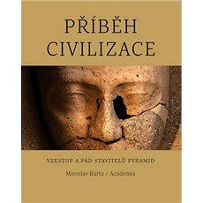 Příběh civilizace: Vzestup a pád stavitelů pyramid - Kniha