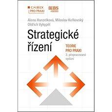 Strategické řízení Teorie pro praxi: 3. přepracované vydání - Kniha