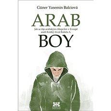 Arabboy: Jak se žije arabským chlapcům v Evropě - Kniha