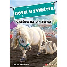 Hotel U Zvířátek Vzhůru na výstavu! - Kniha
