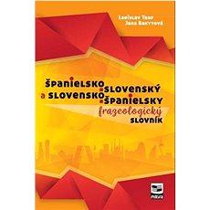 Španielsko-slovenský a slovensko-španielsky frazeologický slovník - Kniha