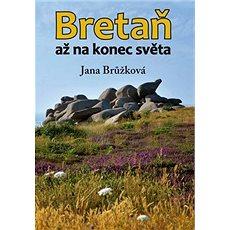 Bretaň: až na konec světa - Kniha