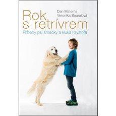 Rok s retrívrem: Příběhy psí smečky a kluka Kryštofa - Kniha