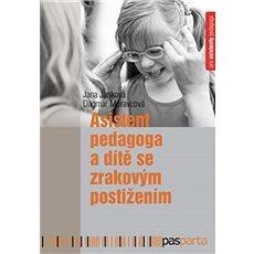 Asistent pedagoga a dítě se zrakovým postižením - Kniha
