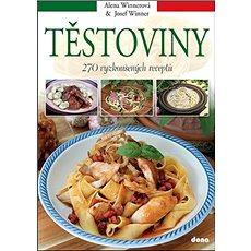 Těstoviny: 270 vyzkoušených receptů - Kniha
