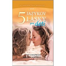 Päť jazykov lásky pre deti - Kniha