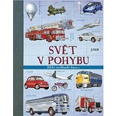 Svět v pohybu: Dětská encyklopedie dopravy - Kniha