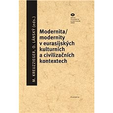 Modernita/modernity v euroasijských kulturních a civilizačních textech - Kniha