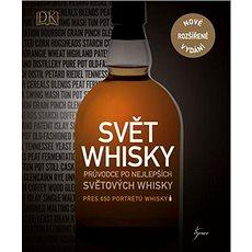 Svět whisky: Průvodce po nejlepších světových whisky - Kniha