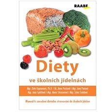 Diety ve školních jídelnách: Manuál k zavedení dietního stravování do školních jídelen - Kniha