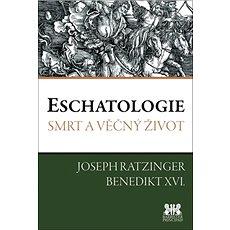 Eschatologie: Smrt a věčný život - Kniha