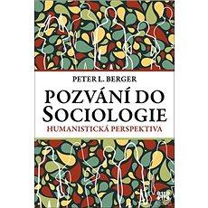 Pozvání do Sociologie: Humanistická perspektiva - Kniha